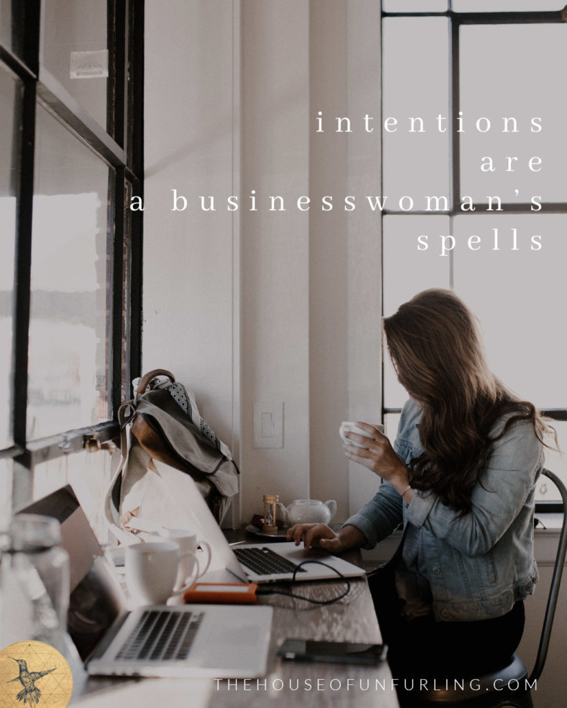"""Intentions are a business woman's spells"". Click to read the Full Article: 6 keys to focused feminine flow in business - SOULFUL SUCCESS - kathleensaelens.com"