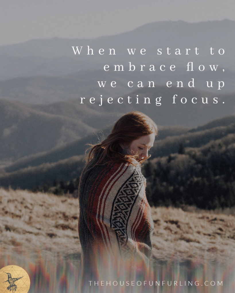 """When we start to embrace flow, we can end up rejecting focus"". Click to read the Full Article: 6 keys to focused feminine flow in business - SOULFUL SUCCESS - kathleensaelens.com"