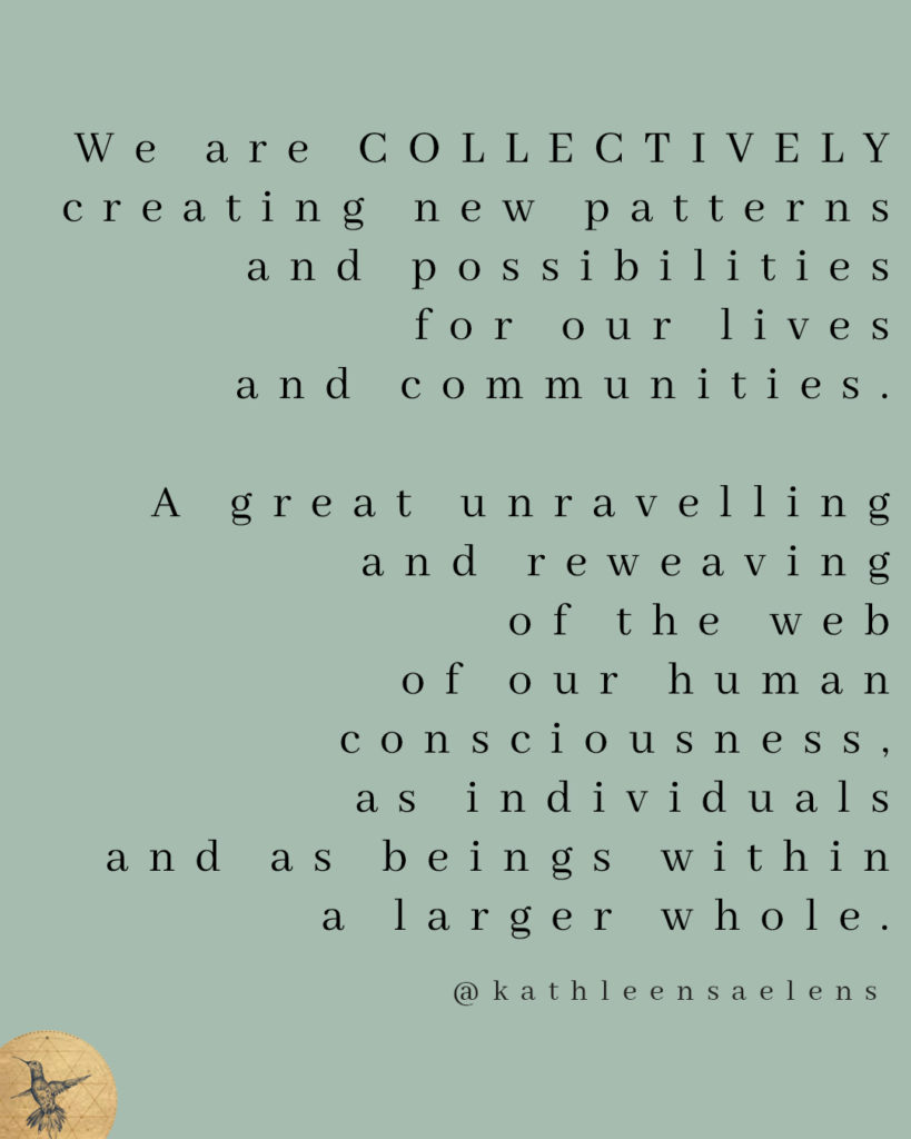 """We are COLLECTIVELY creating new patterns and possibilities for our lives and communities, a great unravelling and reweaving of the web of our human consciousness and lives on earth, as individuals and as beings within a larger whole.""  Click to read the Full Article: Reclaiming the riches of Feminine History. A soothing of the heart. - From The Priestess Path - kathleensaelens.com"