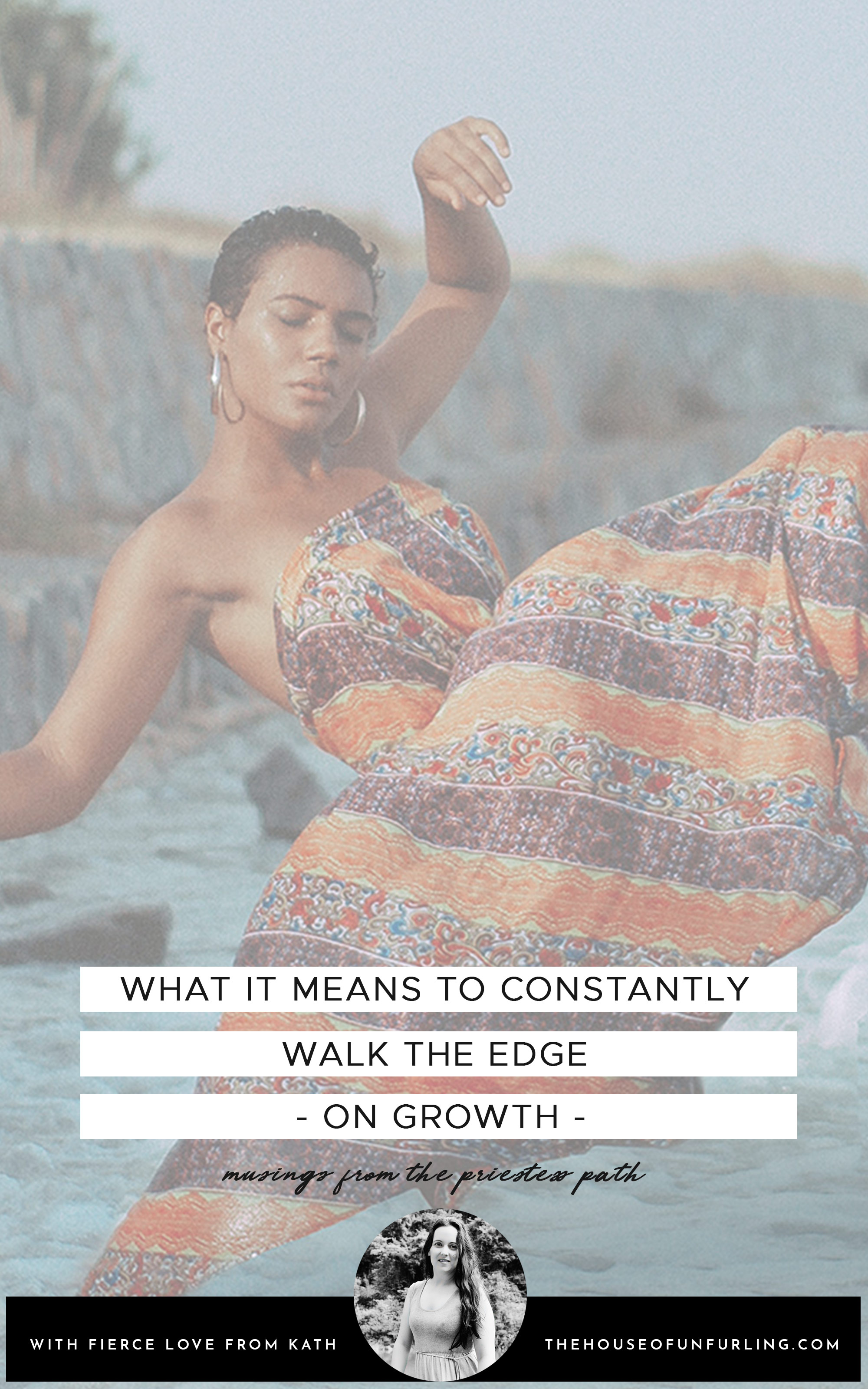 PIN IT - what it means to constantly walk the edge. with fierce love, Kath