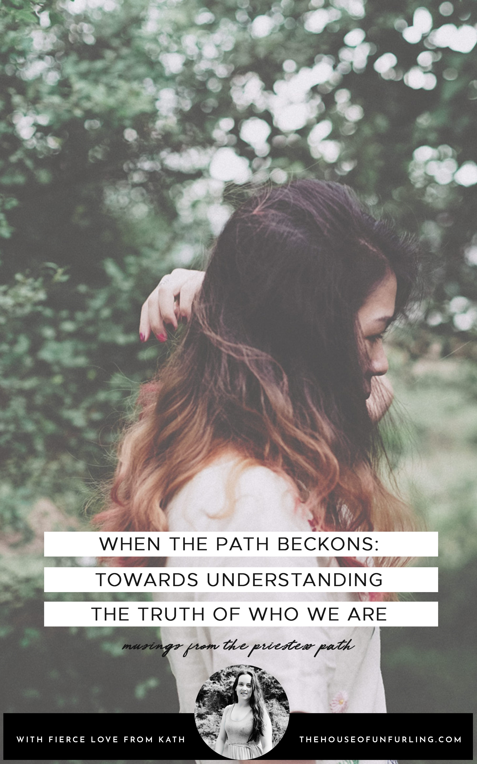 PIN IT - when the path beckons: towards understanding the truth of who we are. with love, Kath