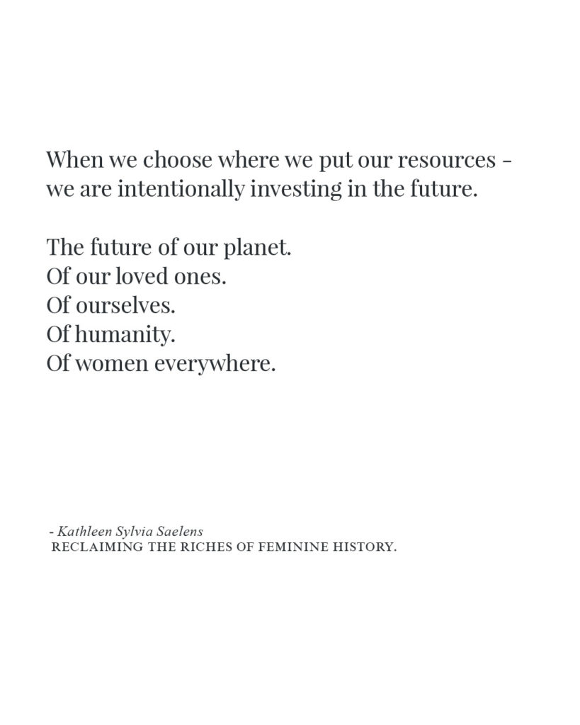 """When we choose where we put our resources - we are intentionally investing in the future. The future of our planet. Of our loved ones. Of ourselves. Of humanity. Of women everywhere."" Click to read the Full Article: Reclaiming the Riches of Feminine History - From The Priestess Path - kathleensaelens.com"